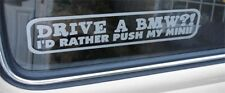 Drive a BMW? I'd rather push my Mini Funny Sticker for Cooper S Clubman Austin