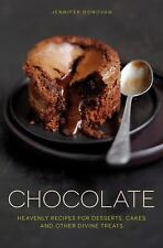 Chocolate: Heavenly recipes for desserts, cakes and other divine treats by Dono