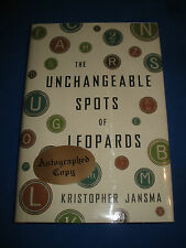 The Unchangeable Spots of Leopards by Kristopher Jansma SIGNED 1st/1st 2013 HCDJ