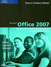 Microsoft Office 2007: Introductory Concepts and Techniques, Windows Vista Editi