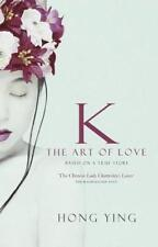 K: The Art of Love, Ying, Hong, Used; Good Book