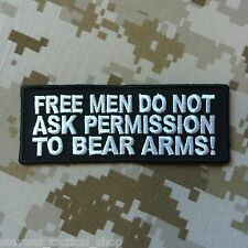 """""""Free Men Do Not Ask Permission To Bear Arms"""" Patch"""