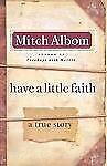Have a Little Faith : A True Story by Mitch Albom (2009, Hardcover, Large Type)