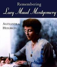 Remembering Lucy Maud Montgomery by Alexandra Heilbron (2001, Paperback) AOGG