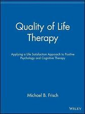 Quality of Life Therapy: Applying a Life Satisfaction Approach to Positive Psych