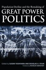 Population Decline and the Remaking of Great Power Politics, Politics, Social Sc