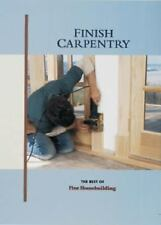 For Pros by Pros Ser.: Finish Carpentry by Clayton DeKorne and Ted Cushman...