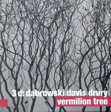CD DABROWSKI DAVIS DRURY 3D:  Vermilion Tree  ( For Tune 2014 )