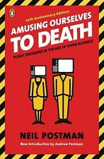 Amusing Ourselves to Death by Neil Postman, Andrew Postman (Paperback)