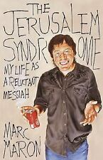 The Jerusalem Syndrome: My Life as a Reluctant Messiah, Maron, Marc, Good Book