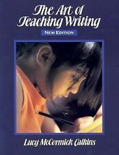 The Art of Teaching Writing by Lucy Calkins and Lucy McCormick Calkins (1994,...