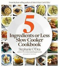 Five Ingredients or Less Slow Cooker Cookbook, O'Dea, Stephanie