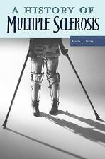 A History of Multiple Sclerosis (Healing Society: Disease, Medicine, a-ExLibrary