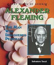Alexander Fleming: The Man Who Discovered Penicillin (Great Minds of S-ExLibrary
