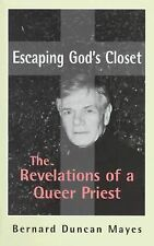 Escaping God's Closet: The Revelations of a Queer Priest