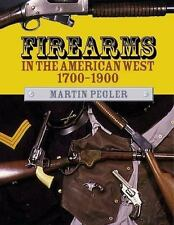 New Firearms in the American West 1700-1900 by Martin Pegler (2002, Hardcover)