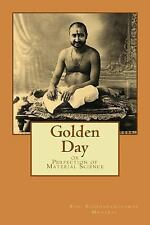 Golden Day : Or Perfection of Material Science by Siddharameshwar Maharaj...