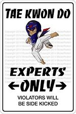 """*Aluminum* Tae Kwon Do Experts Only 8""""x12"""" Metal Novelty Sign  NS 530"""