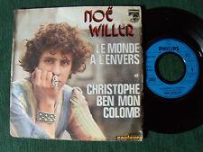 """NOE WILLER : Le monde à l'envers / Christophe ben mon Colomb 7"""" PHILIPS 6009263"""