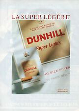 Publicité Advertising 1990  Cigarettes DUNHILL la super légère
