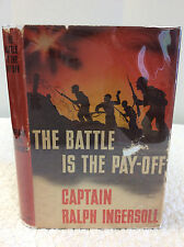THE BATTLE IS THE PAY-OFF - Ralph Ingersoll - 1943 - 1st ed, WWII North Africa