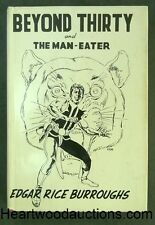 Beyond Thirty and Man-Eater by Edgar Rice Burroughs FIRST LTD ED- High Grade