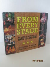 From Every Stage: Images of America's Roots Music by Stephanie P. Ledgin