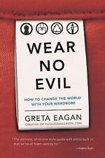 Wear No Evil: How to Change the World with Your Wardrobe-ExLibrary