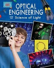 Optical Engineering and the Science of Light by Anne Rooney (2013, Paperback)