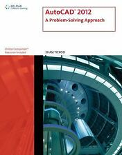 CAD New Releases Ser.: AutoCAD 2012 : A Problem-Solving Approach by Sham...