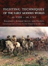Fighting Techniques of the Early Modern World: Equipment, Combat Skills, and Tac