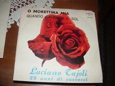 """LUCIANO TAJOLI """" O MORETTINA - QUANDO CALIENTA IL SOL  """" ITALY'70"""