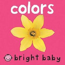 Bright Baby: Colors by Priddy Books Staff and Roger Priddy (2004, Board Book,...