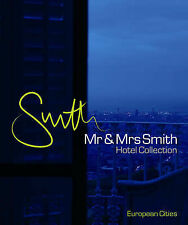 Mr & Mrs Smith Hotel Collection European Cities (Mr and Mrs Smith Collection),