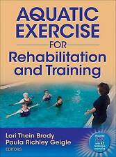 Aquatic Exercise for Rehabilitation Training by Lori Thein Brody, Paula...