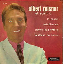 ALBERT RAISNER ET SON TRIO LE CANARI FRENCH ORIG EP