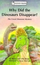 Why Did the Dinosaurs Disappear?: The Great Dinosaur Mystery (Discovery Readers