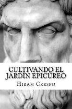 Cultivando el Jardín Epicúreo by Hiram Crespo (2014, Paperback)