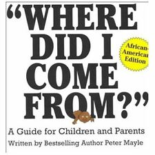 Where Did I Come From?: A Guide for Children and Parents, African-American Editi