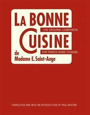 La Bonne Cuisine de Madame E. Saint-Ange: The Original Companion for French Hom