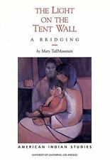 The Light on the Tent Wall: A Bridging (Native American Ser)