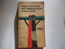 1956 The Future Of American Politics Samuel Lubell Doubleday A 71 paperback FN