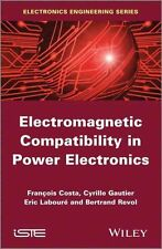 Electromagnetic Compatibility in Power Electronics, François Costa