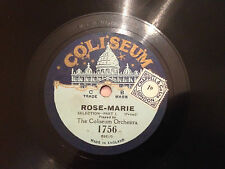 "THE COLISEUM ORCHESTRA ""Rose Marie"" (Selection) 78rpm 10"" c1924 EXC"