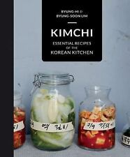 Kimchi : Essential Recipes of the Korean Kitchen by Byung-Soon Lim (2015,...