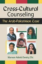Cross-Cultural Counseling : The Arab-Palestinian Case by Frank De Piano and...