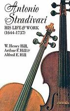 Dover Books on Music: Antonio Stradivari : His Life and Work by W. Henry...