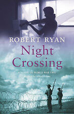 Robert Ryan - Night Crossing- Signed - UK First First Ed HBK