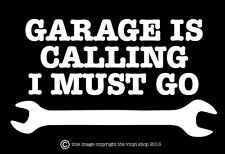 """""""Garage Is Calling I Must Go"""" Decal sticker,For Hot Rods,street outlaw,Rat Rod."""