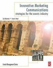 Events Management: Innovative Marketing Communications : Strategies for the Eve…